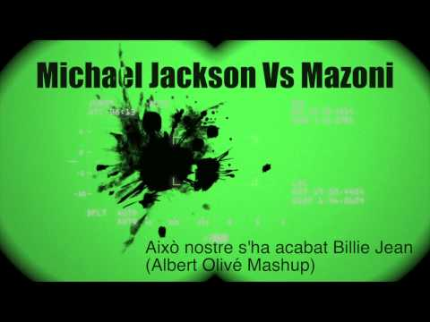 Michael Jackson vs Mazoni - Això nostre s'ha acabat Billie Jean (Albert Olive Mashup)