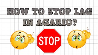 How To stop Agar.io Lag/Fps! 2016! 100% WORKING!