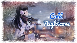 【Nightcore】→ Cold [Maroon 5 ft. Future]