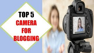 Top 5 Best Camera For Vloggings 2018 | Best Camera For Vlogging Review By Jumpy Express