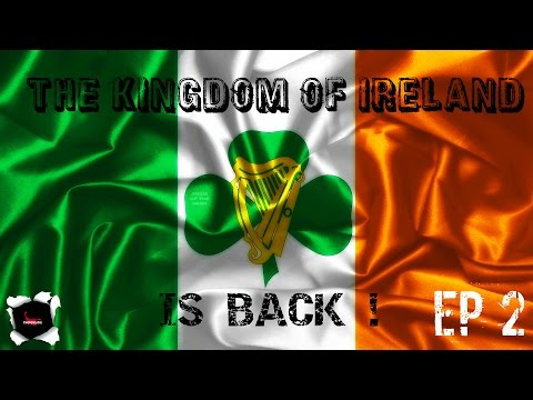 HOIV : The Kingdom of Ireland is Back - Ep 2