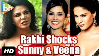 Shocking: Rakhi Sawant Alleges That Sunny Leone & Veena Malik Are Stealing Her Projects