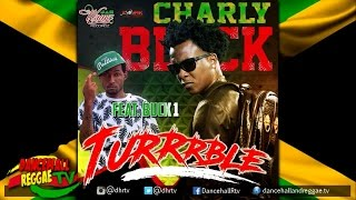 Charly Black x Buck 1 - Turrrble ▶Jah Wayne Records ▶Dancehall 2016