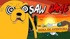 JAKE FOI SEQUESTRADO!!!!! (HORA DE AVENTURA SAW GAME)