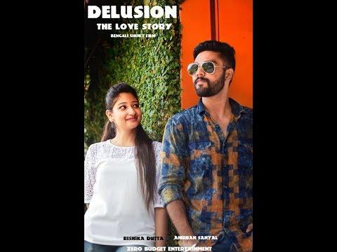Delusion : the love story | Bengali Short Film With English Subs 2017| Rishika Dutta, Anirban Sanyal