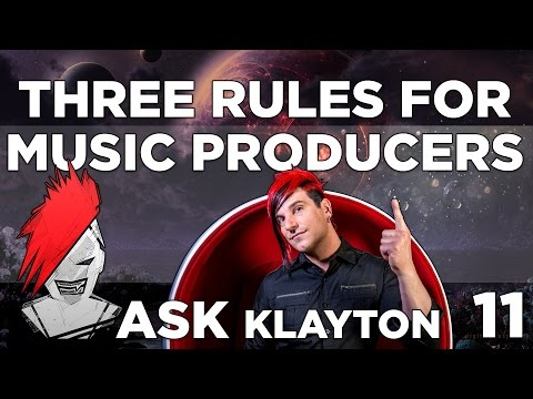 Ask Klayton EP.11: Three Important Rules for Music Producers