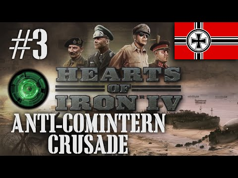 Anti-Comintern Crusade #3 [A Germany Let's Play for Hearts o