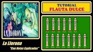 La Llorona en Flauta Dulce