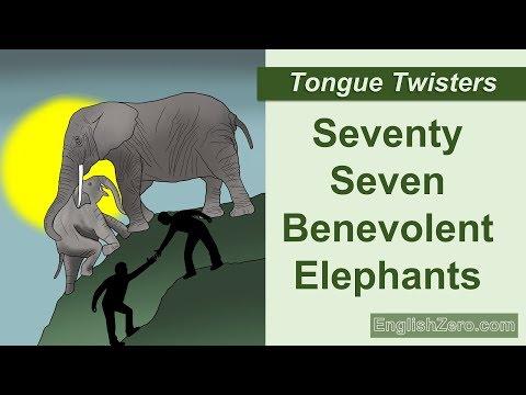 Tongue Twister 32- Seventy Seven Benevolent Elephants