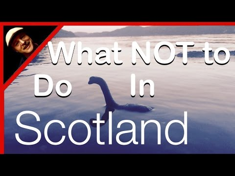 What Not To Do In Scotland