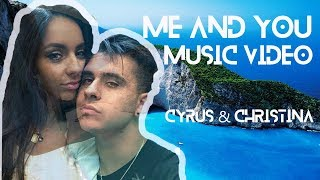 Me and You (OFFICIAL MUSIC VIDEO) Cyrus and Christina | NEW