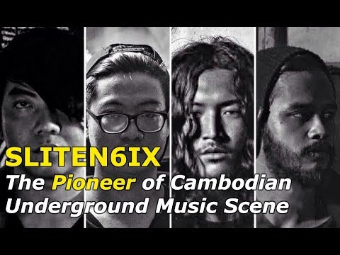 SLITEN6IX——They Wanna Pave The Way For The Underground Cambodian Music Scene