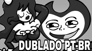 Bendy and the ink machine - Paródia [DUBLADO PT-BR]