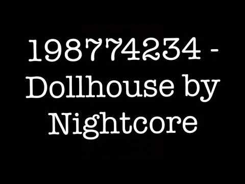 Roblox Music Id For Dollhouse By Nightcore Youtube