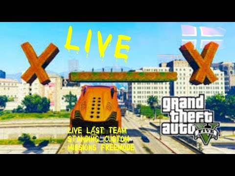 LIVE  Last Team Standing custom /Missions Freemode ! GTA V LIVE STREAM #GAMING FROM NORWAY ;)