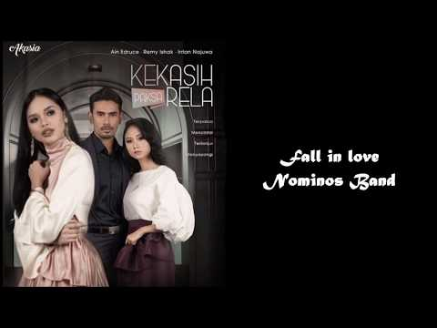 Ost drama Kekasih Paksa Rela | Lagu Fall in love - Nominos band (lirik)