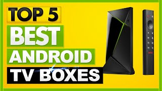 Best Android TV Box 2021 [TOP 5 Picks in 2021] ✅✅✅