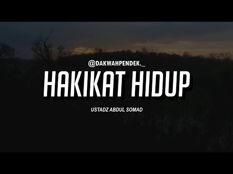 Hakikat Hidup - Ceramah Ustadz Abdul Somad Lc.,MA