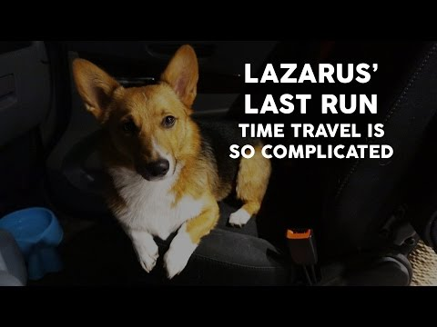 Lazarus' Last Run | Time Travel is so Complicated
