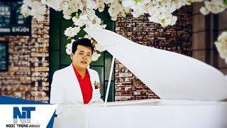 HOA NỞ VỀ ĐÊM   NGỌC TRỌNG - MUSIC VIDEO OFFICIAL