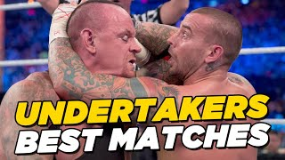 The Undertaker's 10 Greatest Wrestling Matches Of All Time