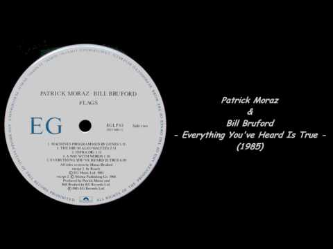 Patrick Moraz & Bill Bruford - Everything You've Heard Is True (1985)