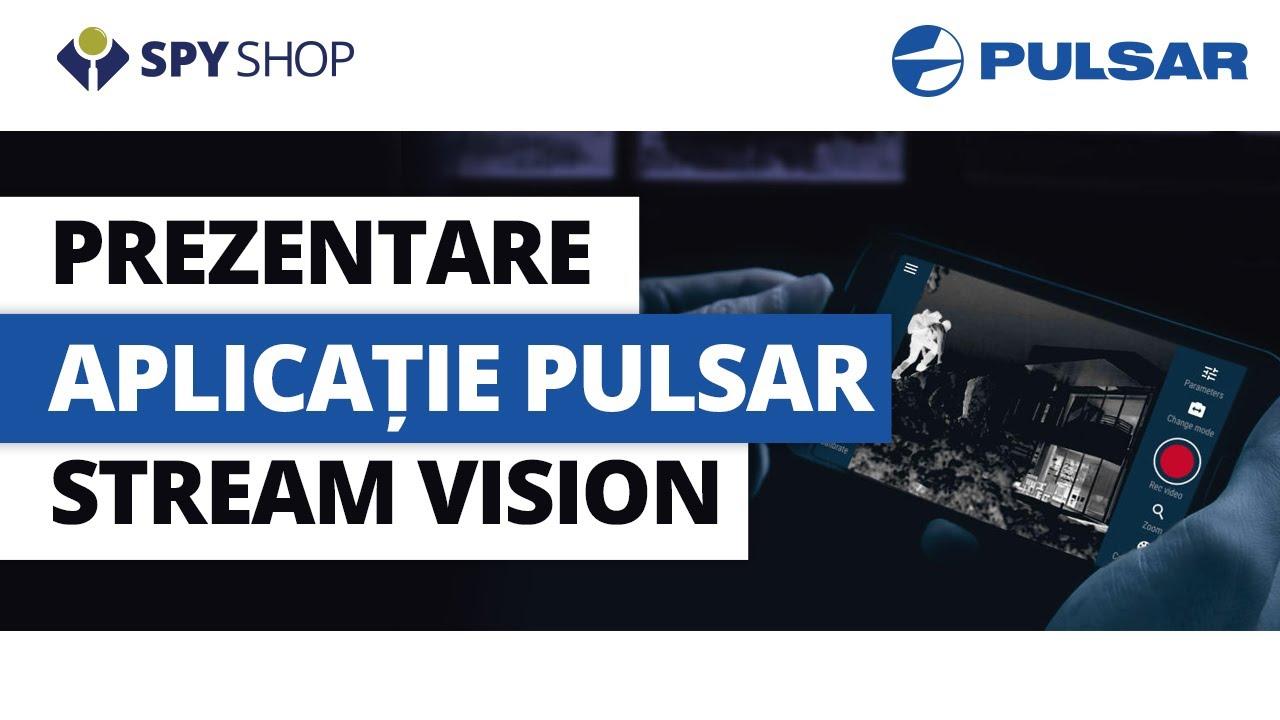 Prezentare aplicatie Pulsar Stream Vision