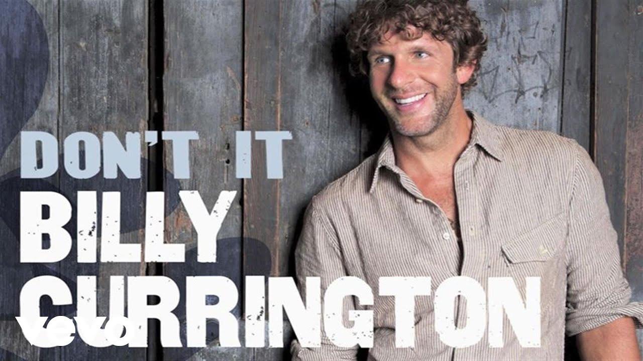 billy-currington-dont-it-audio-billycurringtonvevo