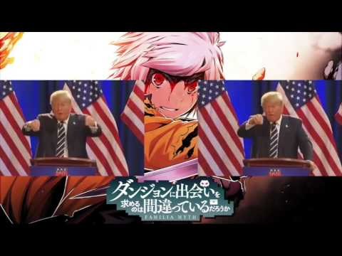 Donald Trump Sings Right Light Rise (DanMachi Ending)