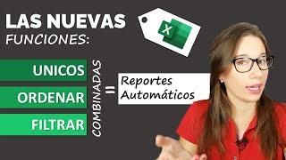 Reportes Automáticos en EXCEL = Combinando las NUEVAS funciones: UNICOS, ORDENAR y FILTRAR en EXCEL.
