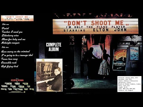 Don't Shoot Me I'm Only the Piano Player - Elton John (complete album)