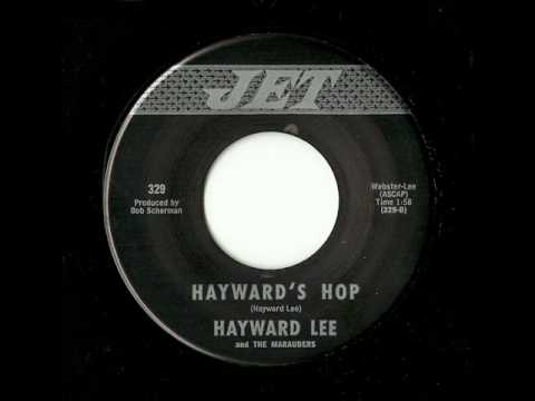 Hayward Lee And The Marauders - Hayward's Hop (Jet)
