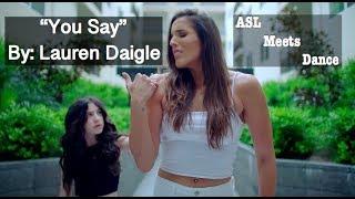 """You Say"" Lauren Daigle - ASL meets Dance Video"