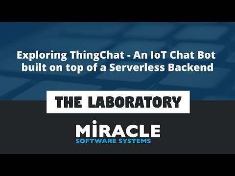 Exploring ThingChat - An IoT Chat Bot built on top of a Serverless Backend | The Laboratory