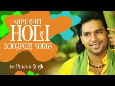 Superhit Bhojpuri Holi Songs By PAWAN SINGH [ Audio Songs ]