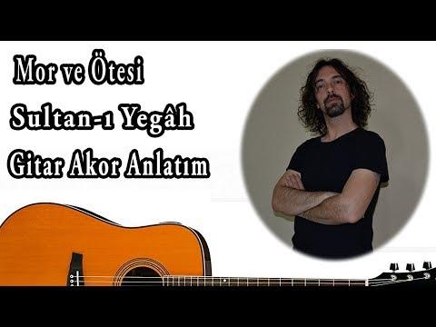 Mor ve Ötesi - Sultan-ı Yegâh -Gitar Akor Anlatım