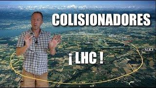 Colisionadores de partículas: LHC y más allá