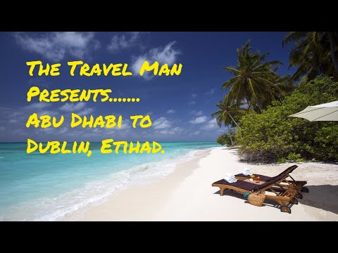 Etihad Airways Abu Dhabi to Dublin, Ireland. Business class. July 2017