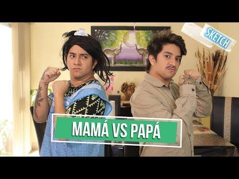 Mamá VS Papá  Mario Aguilar