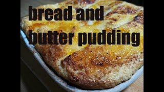 Indulgent bread and butter pudding with homemade custard