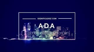 ADA  - Significado del Nombre Ada ♥