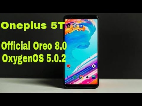 Oneplus 5T Official Oreo Update OxygenOS 5.0.2!!