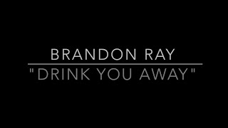 """Justin Timberlake - """"Drink You Away"""" Acoustic Cover by Brandon Ray"""