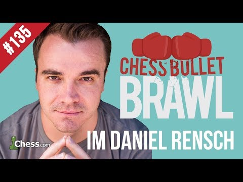 Let's Play Chess! Bullet Brawls With International Master Daniel Rensch #135