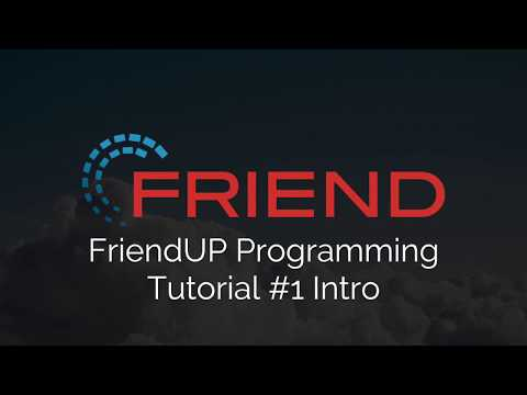 FriendUP Programming Tutorial #01 - Intro