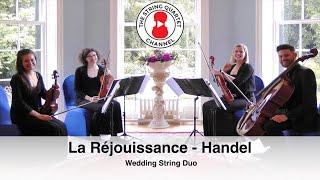 La Rejouissance (Handel) Wedding String Duo