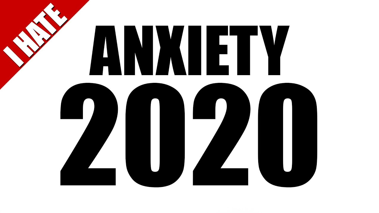 I HATE ANXIETY 2020