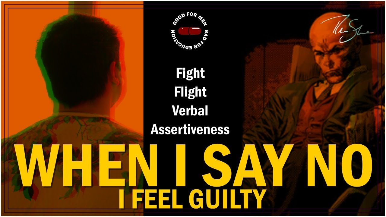 Sidebar Series: When I Say No I Feel Guilty Part ♦ I | Fight, Flight, Verbal Asseriveness