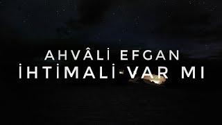 Ahvali Efgan - İhtimali Var Mı (2018)