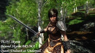 Beyond Skyrim: BRUMA - Quest: Undeath at Underpall